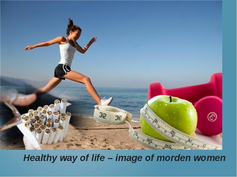 Healthy way of life – image of morden women