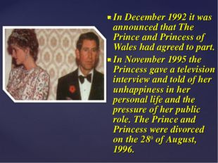 In December 1992 it was announced that The Prince and Princess of Wales had a