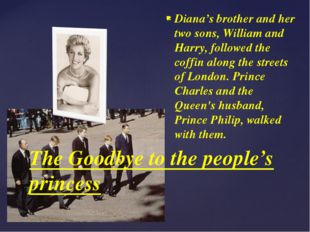 The Goodbye to the people's princess Diana's brother and her two sons, Willia