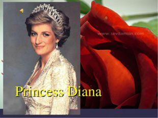 Princess Diana .