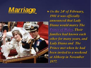 Marriage On the 24th of February, 1981 it was officially announced that Lady