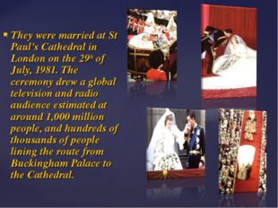 They were married at St Paul's Cathedral in London on the 29th of July, 1981.
