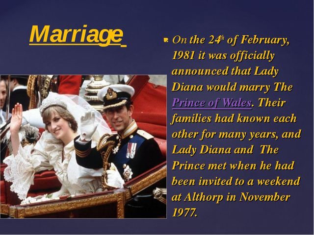 Marriage On the 24th of February, 1981 it was officially announced that Lady...