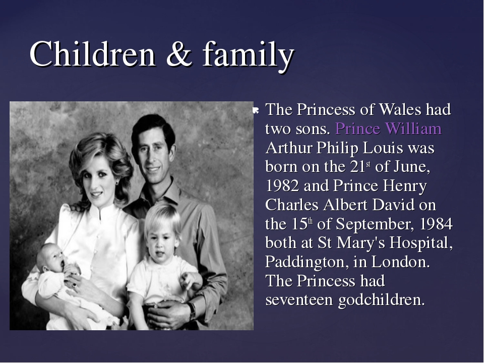 Children & family The Princess of Wales had two sons. Prince William Arthur P...