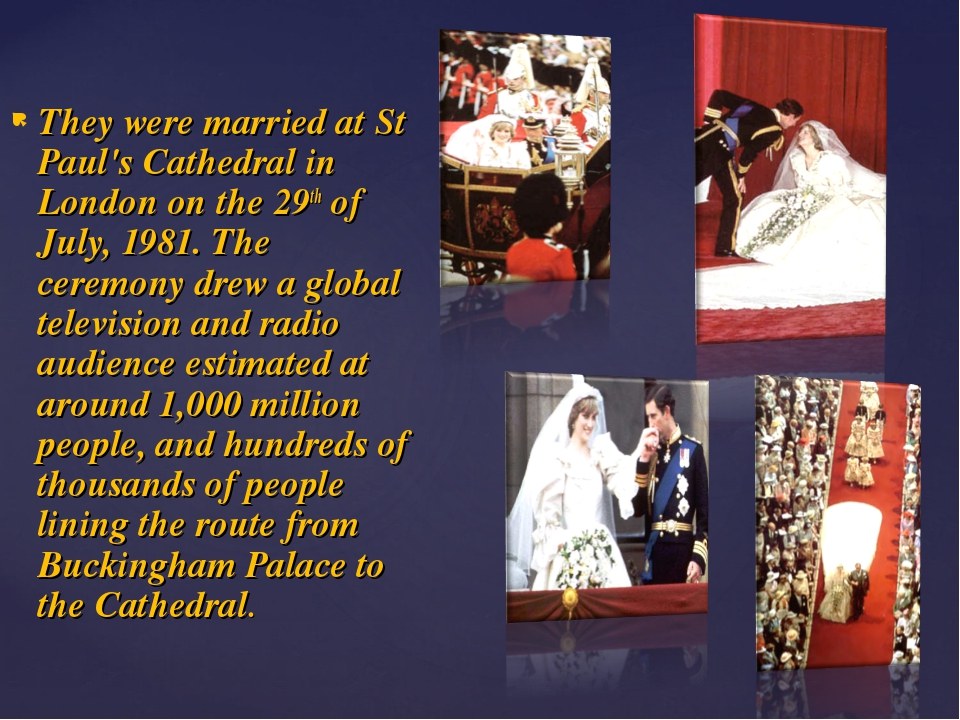They were married at St Paul's Cathedral in London on the 29th of July, 1981....