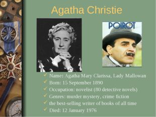 Agatha Christie Name: Agatha Mary Clarissa, Lady Mallowan Born: 15 September