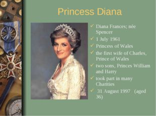 Princess Diana Diana Frances; née Spencer 1 July 1961 Princess of Wales the f
