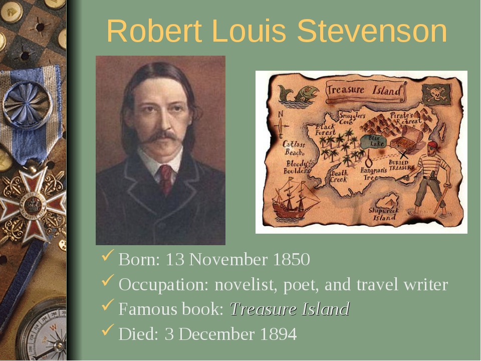 Robert Louis Stevenson Born: 13 November 1850 Occupation: novelist, poet, and...