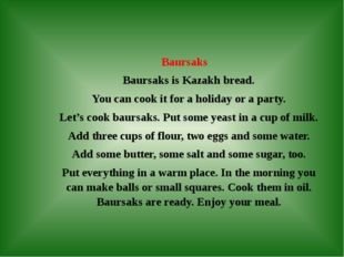 Baursaks Baursaks is Kazakh bread. You can cook it for a holiday or a party.
