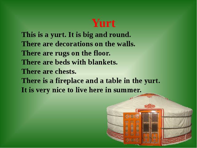 Yurt This is a yurt. It is big and round. There are decorations on the walls...