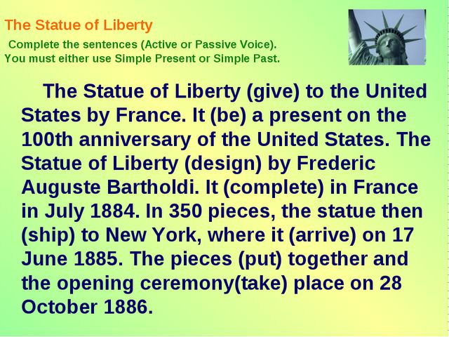 The Statue of Liberty Complete the sentences (Active or Passive Voice). You m...