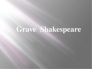 Grave Shakespeare