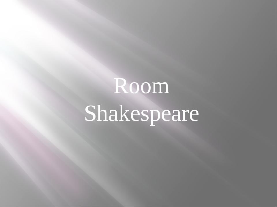 Room Shakespeare