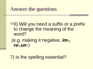 Answer the questions 6) Will you need a suffix or a prefix to change the mean