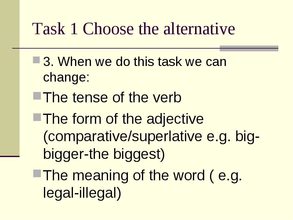 Task 1 Choose the alternative 3. When we do this task we can change: The tens...