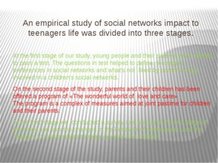 An empirical study of social networks impact to teenagers life was divided in
