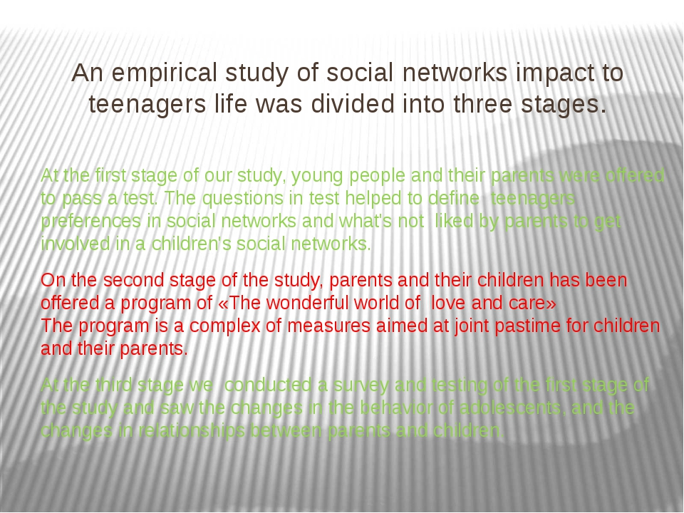 An empirical study of social networks impact to teenagers life was divided in...