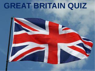 GREAT BRITAIN QUIZ