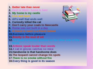 Betterlatethannever EastorWest-homeisbest My home is my castle Live and lear