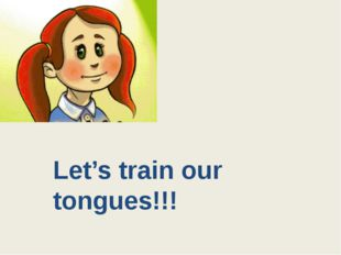 Let's train our tongues!!!