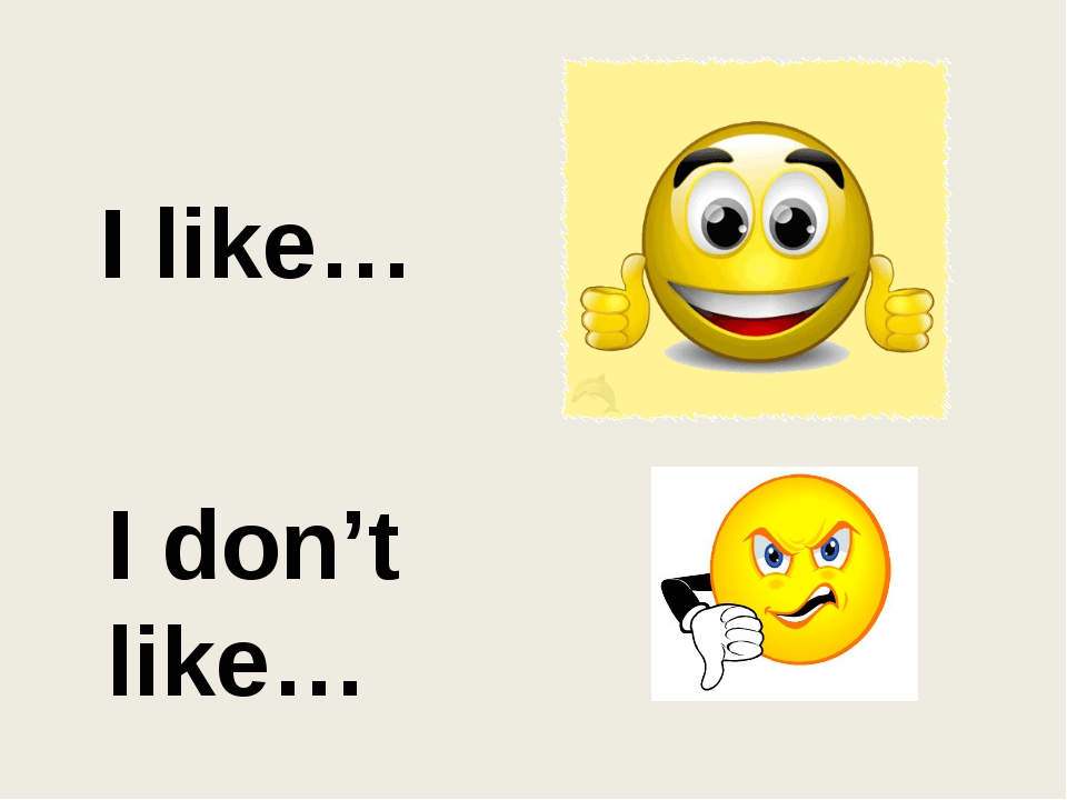 I like… I don't like…