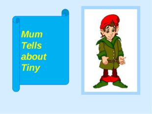 Mum Tells about Tiny