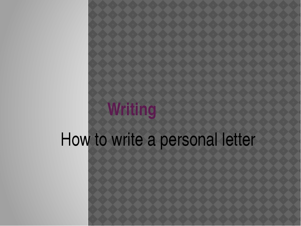 Writing How to write a personal letter