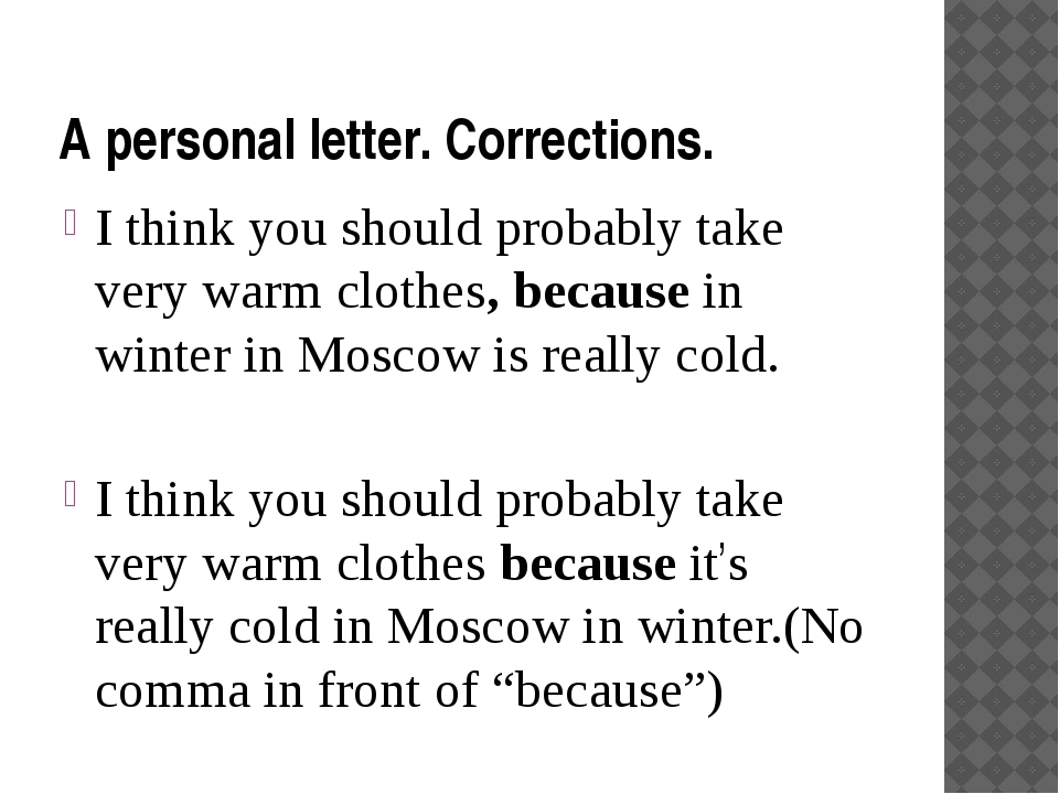 A personal letter. Corrections. I think you should probably take very warm cl...