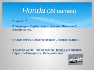 2 names- ? 3 languages: English, Italian, Spanish. There are 21 English names