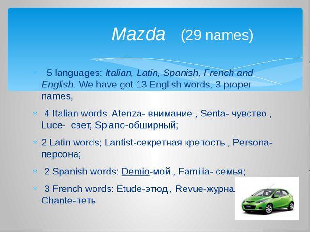 5 languages: Italian, Latin, Spanish, French and English. We have got 13 Eng...