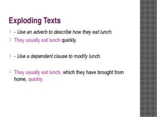 Exploding Texts - Use an adverb to describe how they eat lunch. They usually