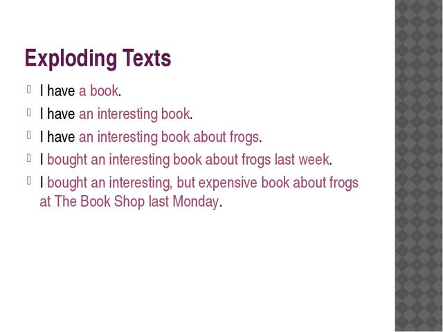 Exploding Texts I have a book. I have an interesting book. I have an interest...