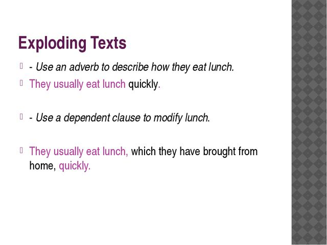 Exploding Texts - Use an adverb to describe how they eat lunch. They usually...