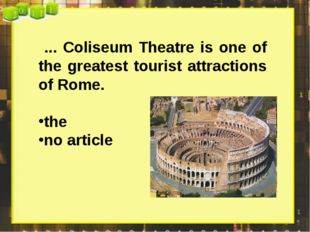 ... Coliseum Theatre is one of the greatest tourist attractions of Rome. the