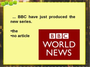 ... BBC have just produced the new series. the no article