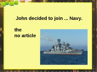 John decided to join ... Navy. the no article