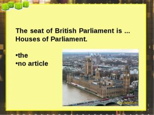 The seat of British Parliament is ... Houses of Parliament. the no article