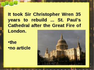 It took Sir Christopher Wren 35 years to rebuild ... St. Paul's Cathedral aft