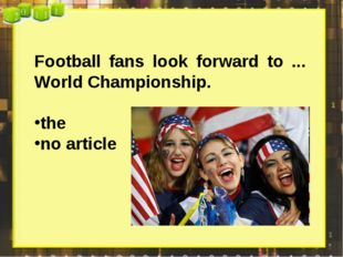 Football fans look forward to ... World Championship. the no article