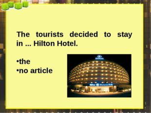 The tourists decided to stay in ... Hilton Hotel. the no article
