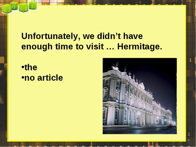 Unfortunately, we didn't have enough time to visit … Hermitage. the no article