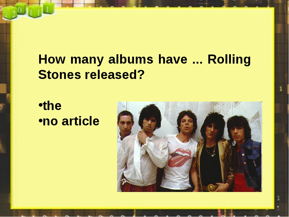 How many albums have ... Rolling Stones released? the no article