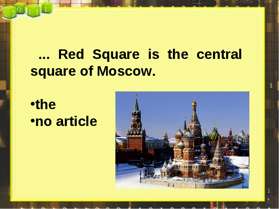 ... Red Square is the central square of Moscow. the no article