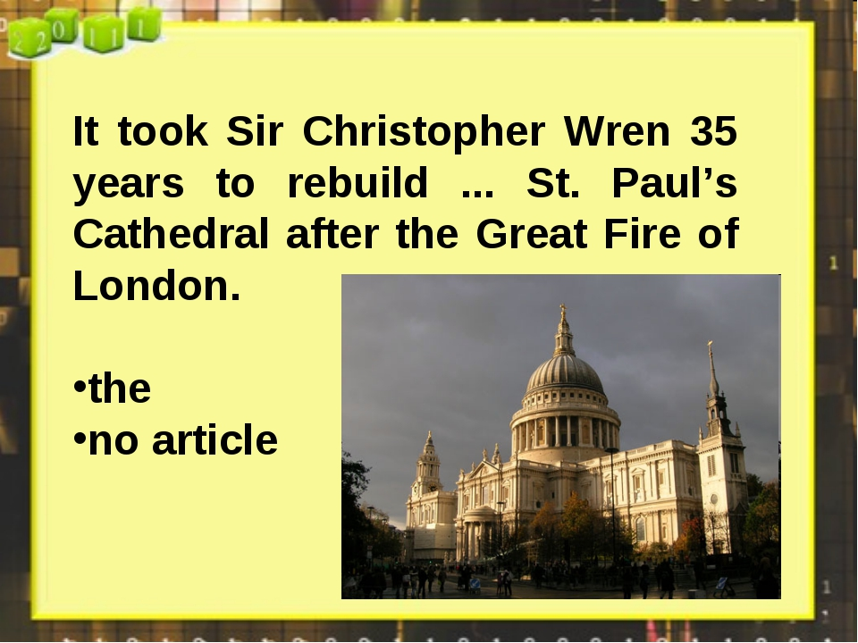 It took Sir Christopher Wren 35 years to rebuild ... St. Paul's Cathedral aft...