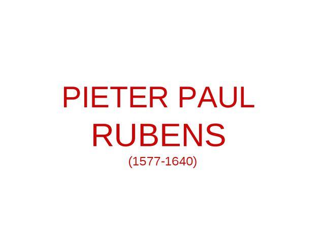 PIETER PAUL RUBENS (1577-1640)