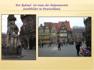 Der Roland ist eines der bekanntesten Stadtbilder in Deutschland.