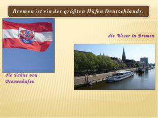 die Weser in Bremen die Fahne von Bremenhafen