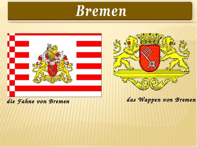 die Fahne von Bremen das Wappen von Bremen