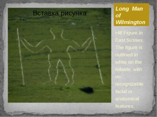 Long Man of Wilmington Hill Figure in East Sussex. The figure is outlined in