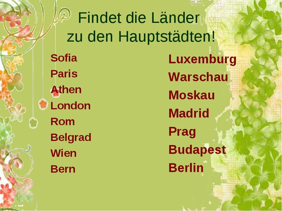 Findet die Länder zu den Hauptstädten! Sofia Paris Athen London Rom Belgrad W...